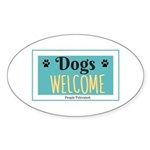 Dogs welcome, people tolerated Sticker