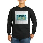 Dogs welcome, people tolerated Long Sleeve T-Shirt