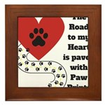 The road to my heart is paved with paw prints Fram