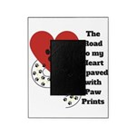 The road to my heart is paved with paw prints Pict
