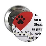 The road to my heart is paved with paw prints 2.25
