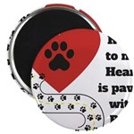 The road to my heart is paved with paw prints Magn