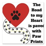 The road to my heart is paved with paw prints Squa
