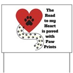 The road to my heart is paved with paw prints Yard
