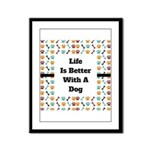 Life is better with a dog Framed Panel Print