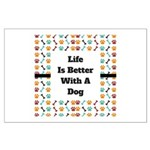 Life is better with a dog Posters