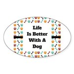 Life is better with a dog Sticker