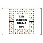 Life is better with a dog Banner
