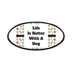 Life is better with a dog Patch