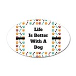 Life is better with a dog Wall Decal
