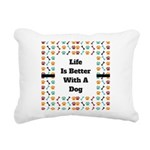 Life is better with a dog Rectangular Canvas Pillo