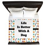 Life is better with a dog King Duvet