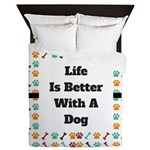Life is better with a dog Queen Duvet
