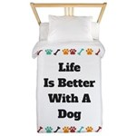 Life is better with a dog Twin Duvet Cover