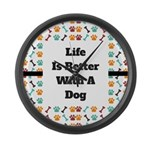 Life is better with a dog Large Wall Clock