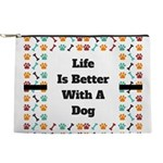 Life is better with a dog Makeup Bag
