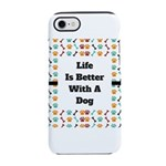 Life is better with a dog iPhone 8/7 Tough Case