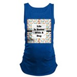 Life is better with a dog Tank Top