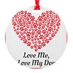 Love me love my dog 2 Ornament