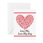 Love me love my dog 2 Greeting Cards