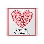 Love me love my dog 2 Throw Blanket