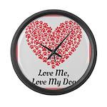 Love me love my dog 2 Large Wall Clock