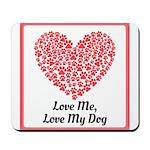 Love me love my dog 2 Mousepad
