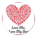 Love me love my dog 2 Round Car Magnet