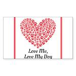Love me love my dog 2 Sticker