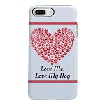 Love me love my dog 2 iPhone 8/7 Plus Tough Case
