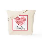Love me love my dog 2 Tote Bag