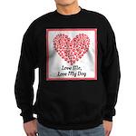 Love me love my dog 2 Sweatshirt