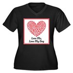 Love me love my dog 2 Plus Size T-Shirt