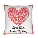 Love me love my dog 2 Everyday Pillow