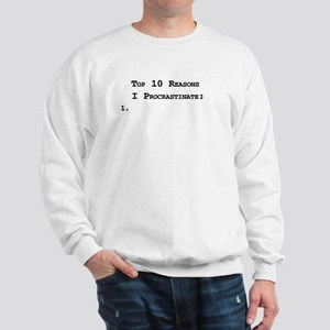 Top 10 Reasons I Procrastinate Sweatshirt