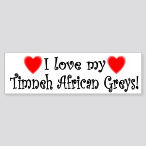 I Love my Timneh African Greys Bumper Sticker