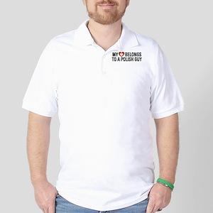 My Heart belongs to a Polish Guy Golf Shirt