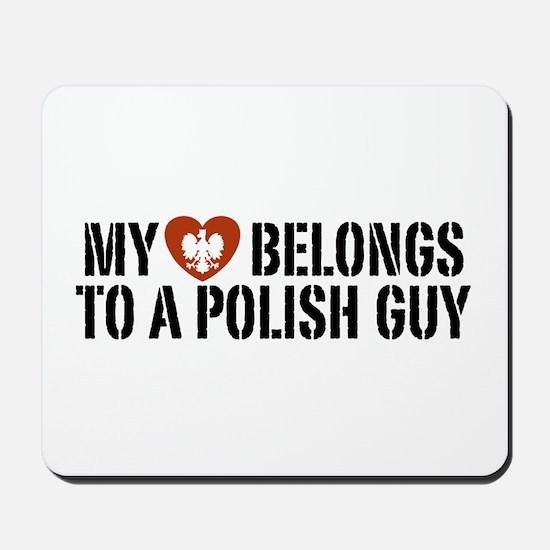 My Heart belongs to a Polish Guy Mousepad