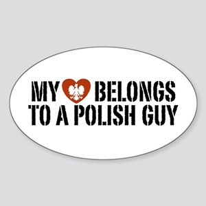 My Heart belongs to a Polish Guy Oval Sticker
