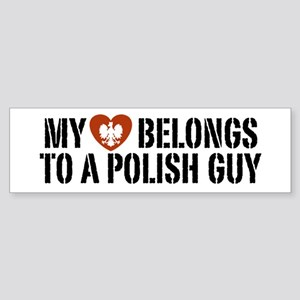 My Heart belongs to a Polish Guy Bumper Sticker
