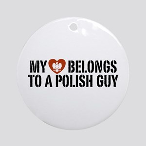 My Heart belongs to a Polish Guy Ornament (Round)