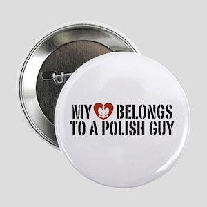 "My Heart belongs to a Polish Guy 2.25"" Button"