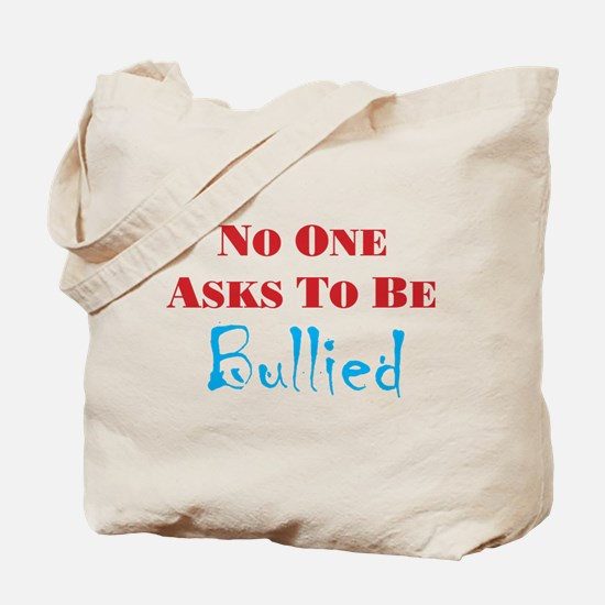 No one asks to be bullied Tote Bag