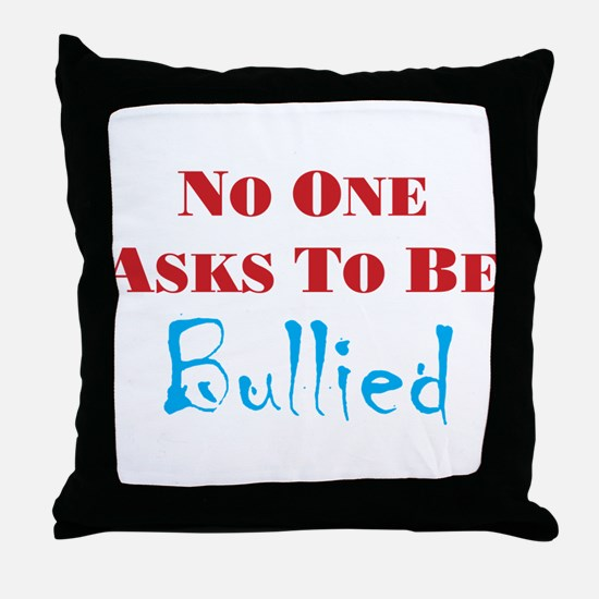 No one asks to be bullied Throw Pillow