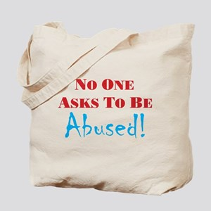 No one asks to be abused Tote Bag