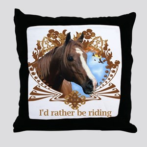 I'd Rather Be Riding Throw Pillow