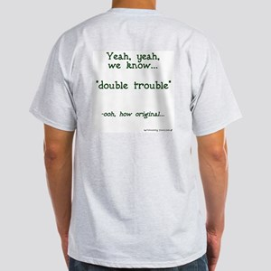 Double Trouble - How Original Ash Grey T-Shirt