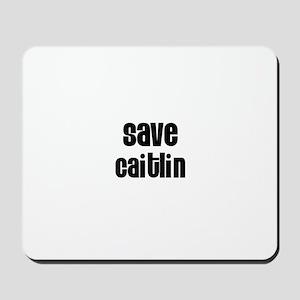 Save Caitlin Mousepad