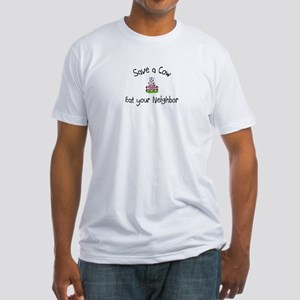 Save A Cow, Eat Your Neighbor Fitted T-Shirt