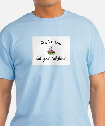 Save A Cow, Eat Your Neighbor T-Shirt